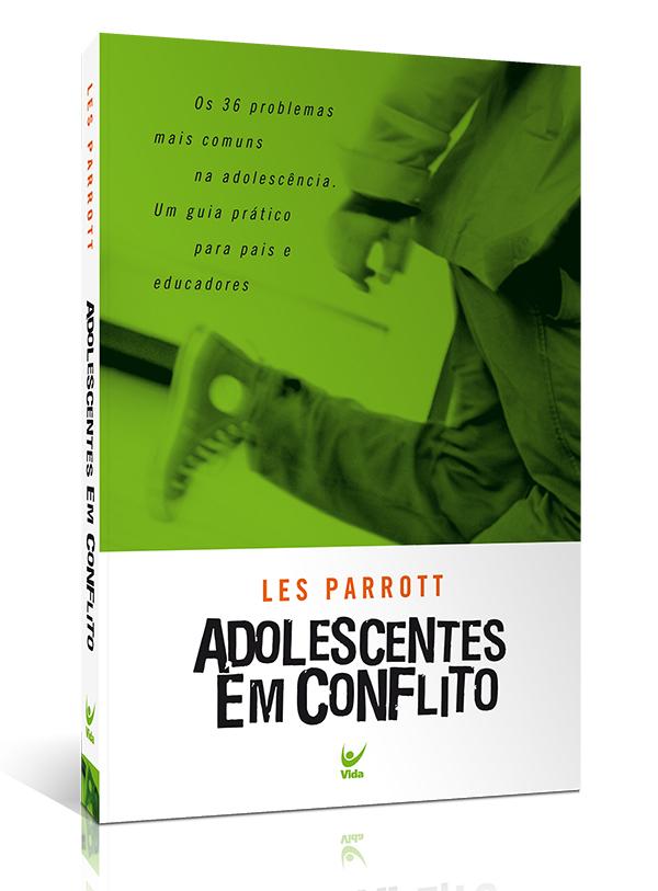 Adolescentes Em Conflito | Les Parrott