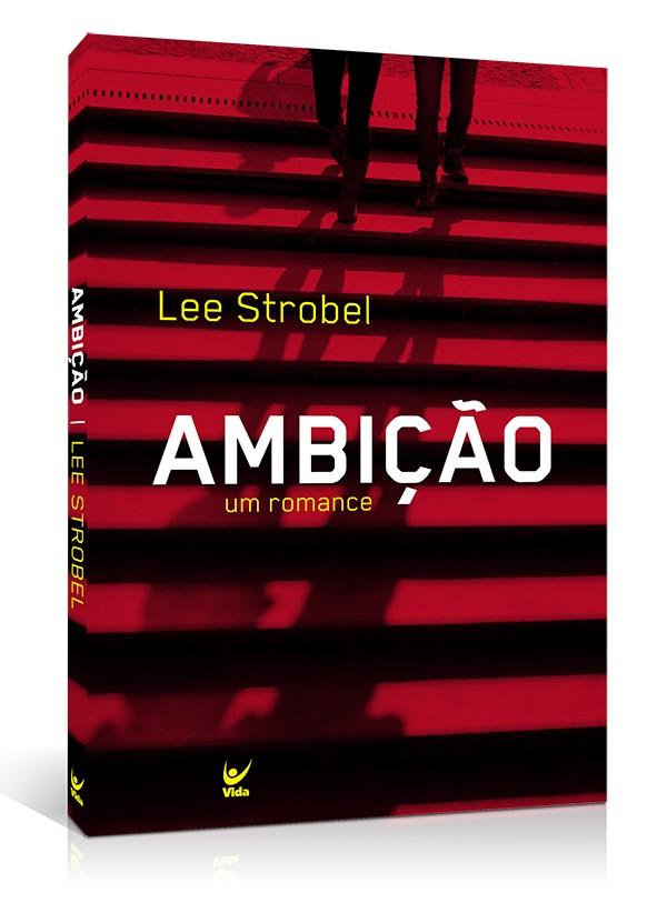 Ambição um Romance | Lee Strobel