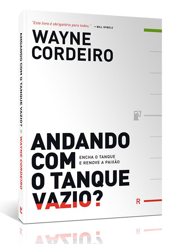 Andando com o Tanque Vazio | Wayne Cordeiro