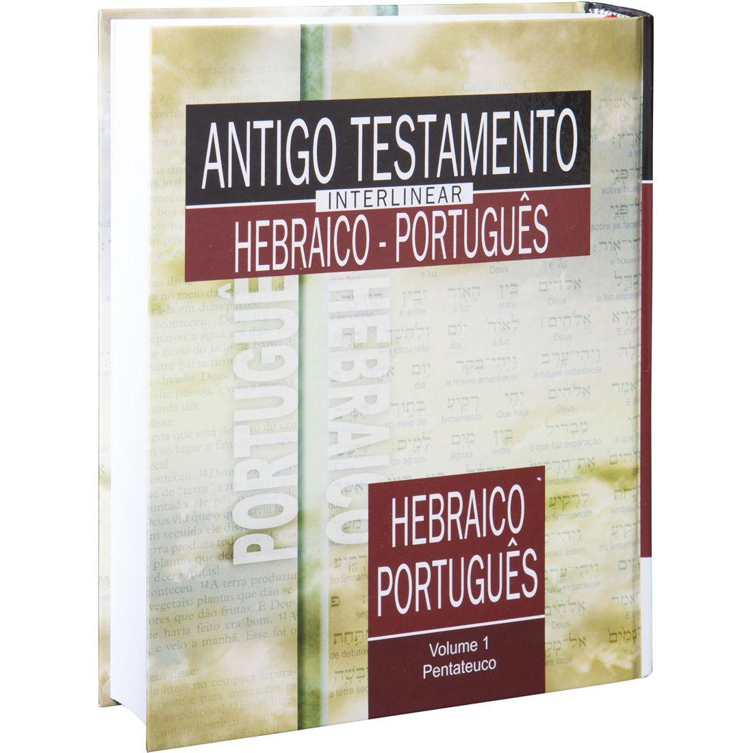 Antigo Testamento Interlinear Hebraico-Português Vol. 1 - Pentateuco