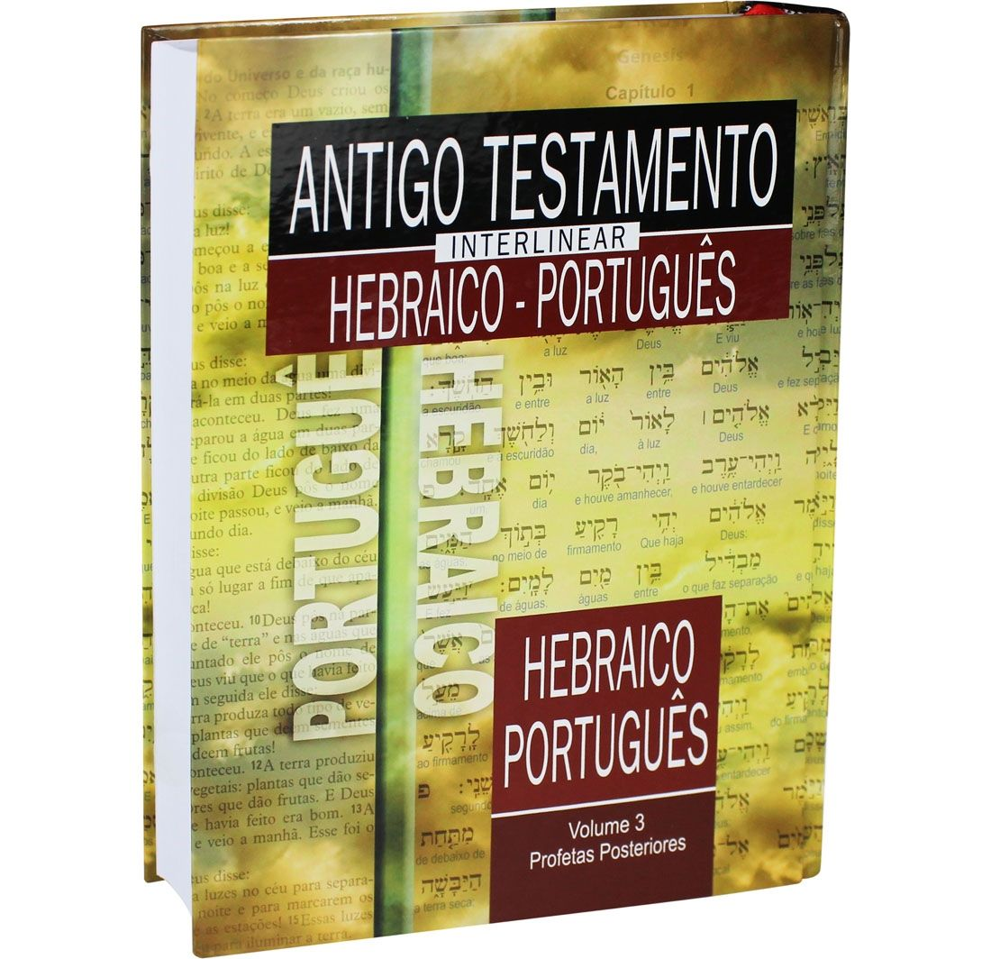 Antigo Testamento Interlinear Hebraico-Português Vol. 3 - Profetas Posteriores