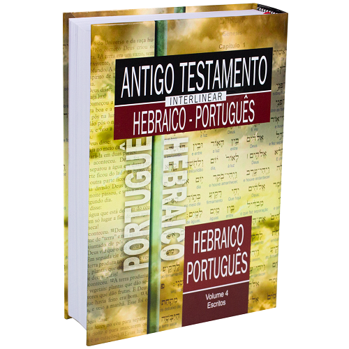 Antigo Testamento Interlinear Hebraico-Português Vol. 4 - Escritos