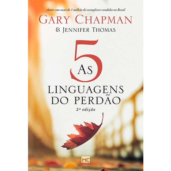 As Cinco Linguagens do Perdão | 2ª Edição | Gary Chapman | Jennifer Thomas