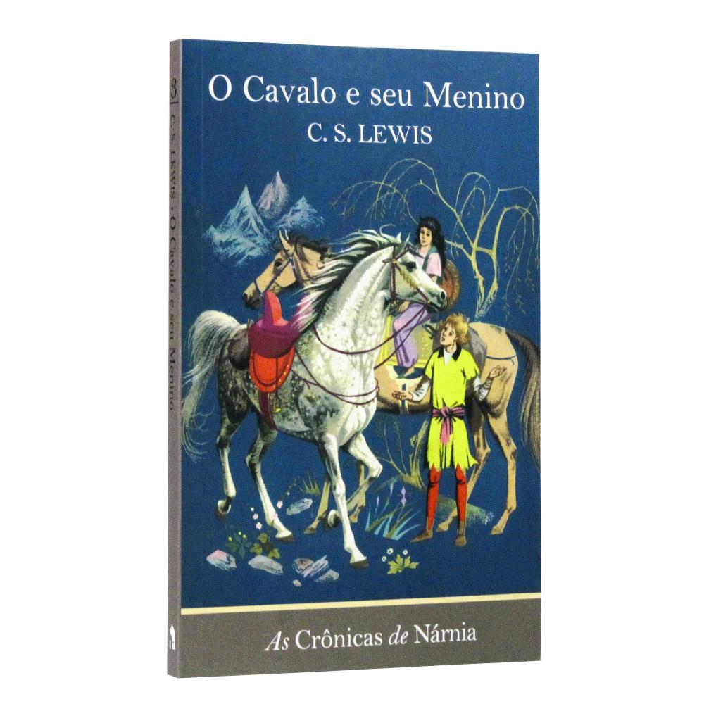 As Crônicas de Nárnia Vol. 3 | O Cavalo e seu Menino | C. S. Lewis