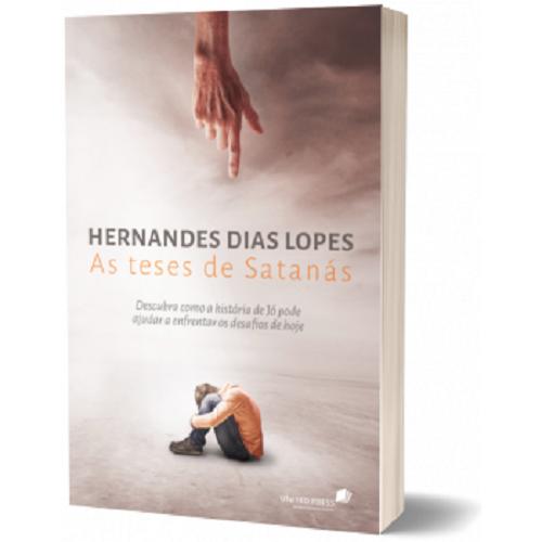 As Teses de Satanás | Hernandes Dias Lopes