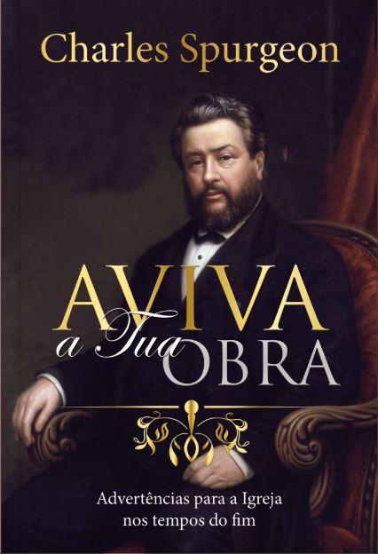 Aviva a Tua Obra | Charles Spurgeon