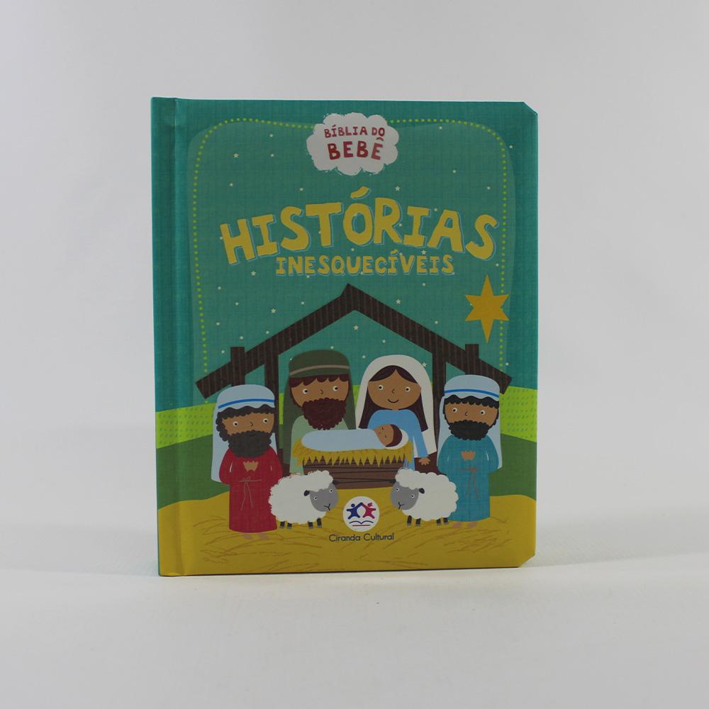 Bíblia do Bebê   Histórias Inesquecíveis
