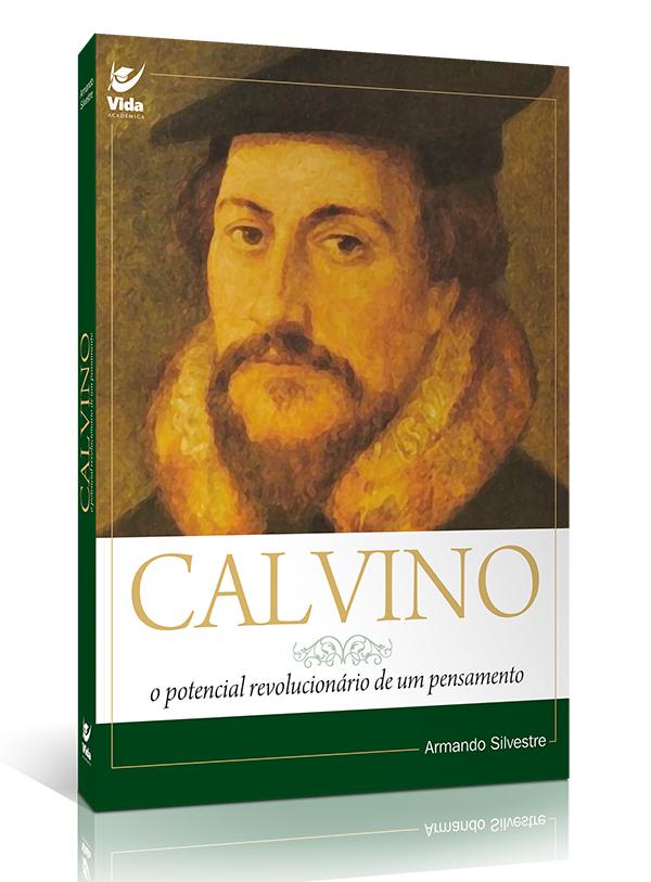 Calvino - O Potencial Revolucionário de um Pensamento