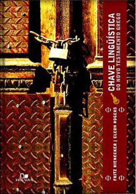 Chave Linguística do Novo Testamento Grego | Rienecker e Cleon Rogers