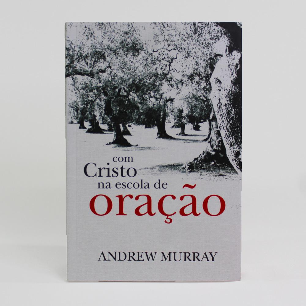 Com Cristo Na Escola de Oração | Andrew Murray
