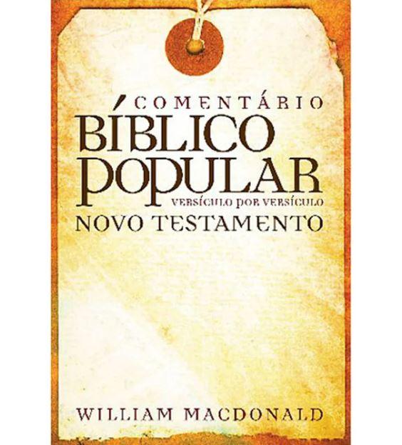 Comentário Bíblico Popular Novo Testamento | William MacDonald