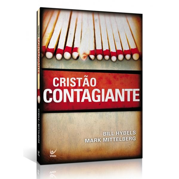Cristão Contagiante | Mark Mittelberg | Bill Hybels