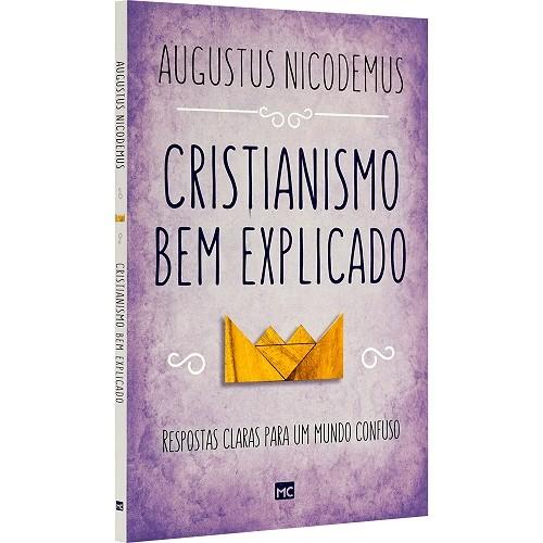 Cristianismo Bem Explicado | Augustus Nicodemus