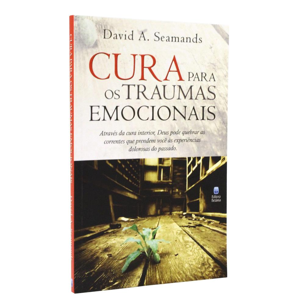 Cura Para Os Traumas Emocionais | David Seamands