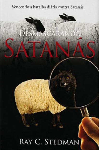 Desmascarando Satanás | Vencendo A Batalha Diária Contra Satanás | Ray C. Stedman
