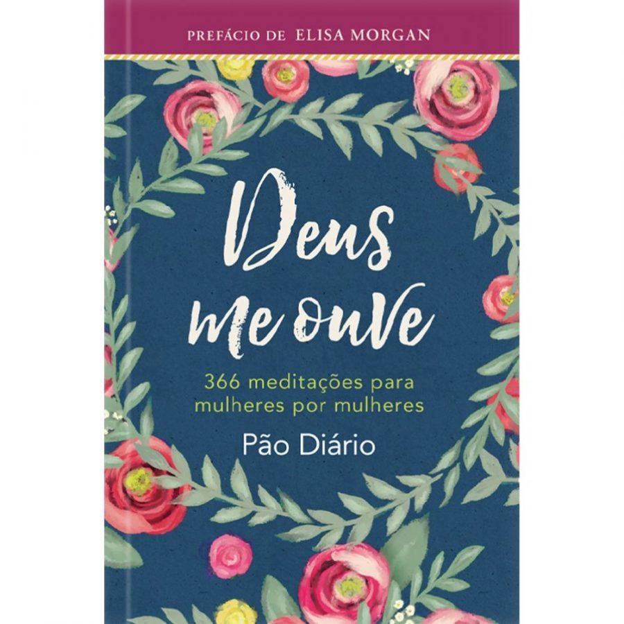 Deus me Ouve | 366 Meditações Para Mulheres Por Mulheres