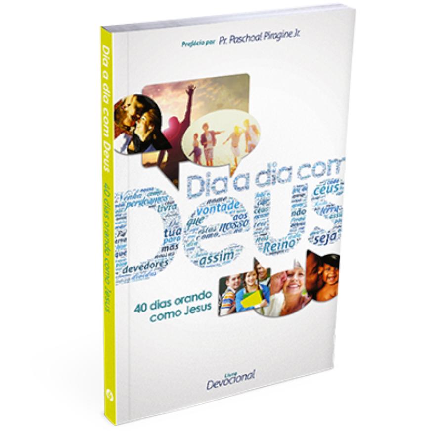 Dia A Dia Com Deus | 40 Dias Orando Como Jesus