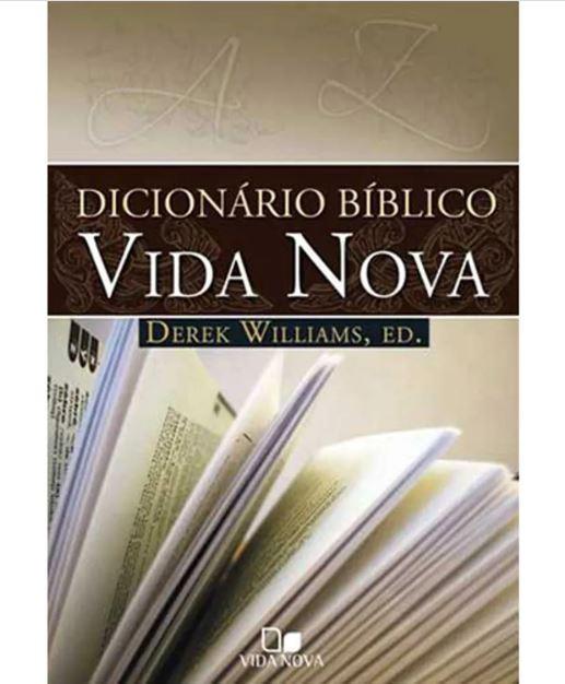 Dicionário Bíblico Vida Nova | Derek Williams