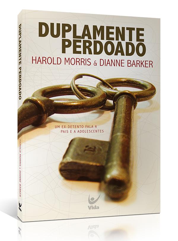 Duplamente Perdoado | Harold Morris | Dianne Backer