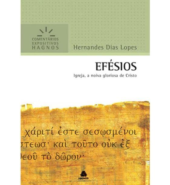 Efésios Comentário Expositivo | Hernandes Dias Lopes