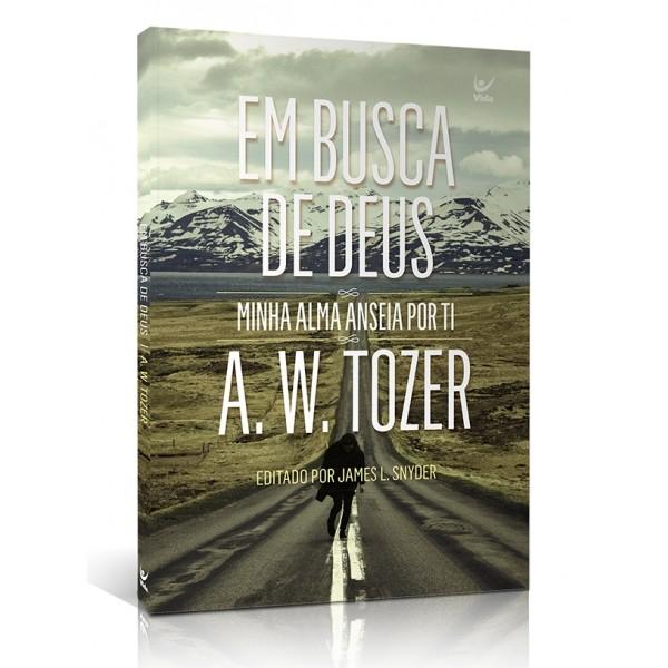 Em Busca de Deus - Minha Alma Anseia por Ti | A. W. Tozer