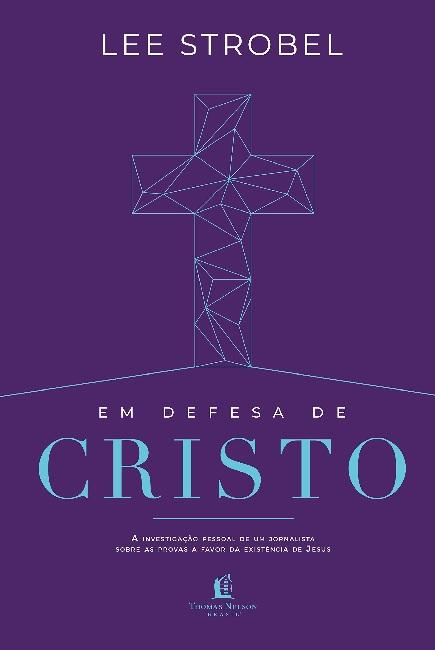 Em Defesa de Cristo | Lee Strobel