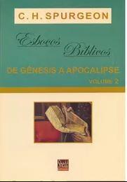 Esboços Bíblicos Gênesis a Apocalipse Volume 2 | Charles Spurgeon