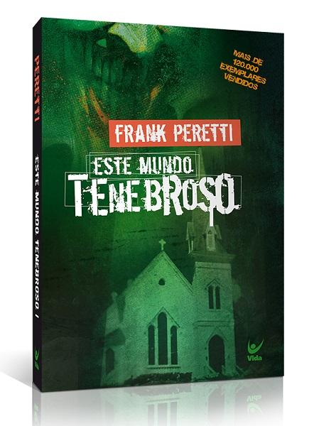 Este Mundo Tenebroso | Volume 1 | Frank Peretti
