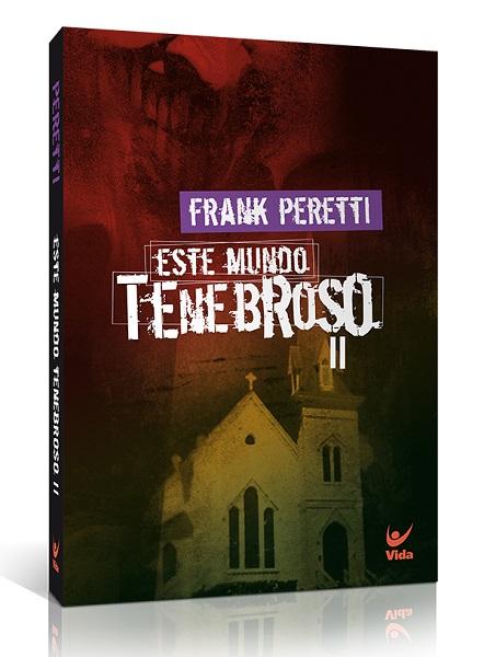 Este Mundo Tenebroso | Volume 2 | Frank Peretti