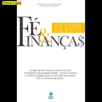 Fé E Finanças No Reino De Deus | Loren Cunningham | Janice Rogers