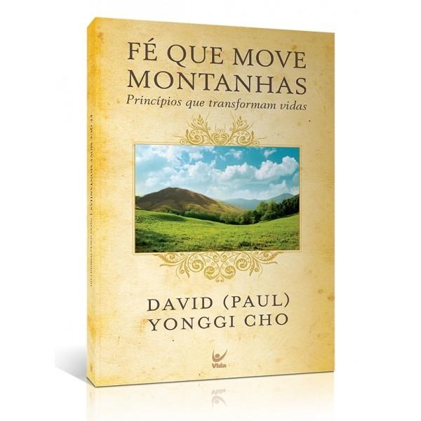 Fé Que Move Montanhas | David Yonggi Cho