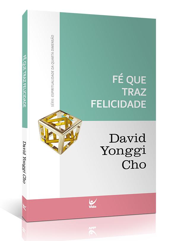 Fé Que Traz Felicidade | David Yonggi Cho