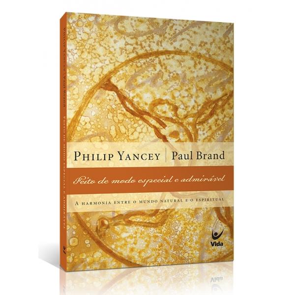 Feito de Modo Especial e Admirável | Philip Yancey