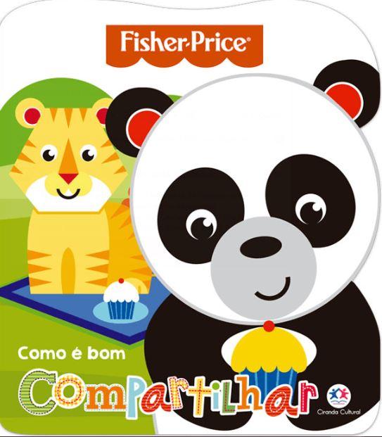 Fisher Price - Como é bom Compartilhar