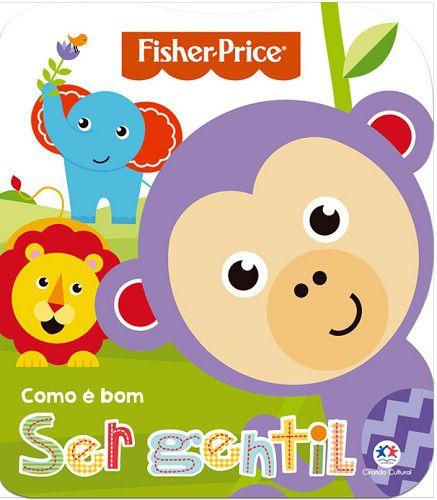 Fisher Price - Como é bom Ser Gentil