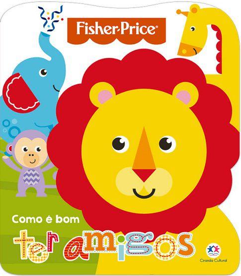 Fisher Price - Como é bom ter amigos