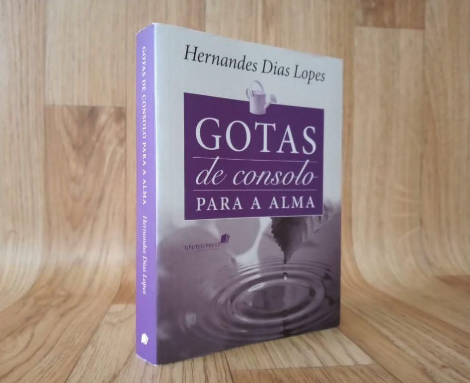 Gotas de Consolo para a Alma   Hernandes Dias Lopes