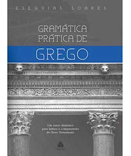 Gramática Prática de Grego | Esequias Soares