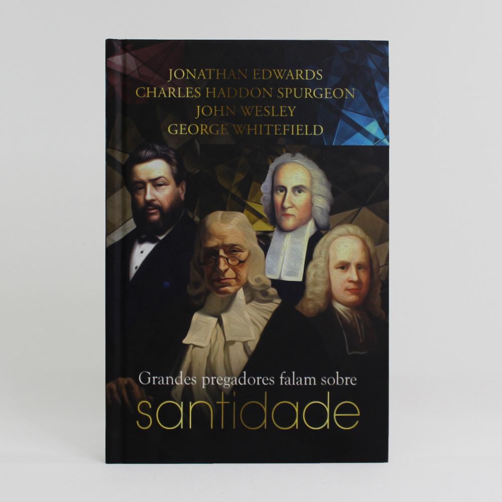 Grandes Pregadores Falam Sobre Santidade | John Wesley | Charles Spurgeon | E Outros