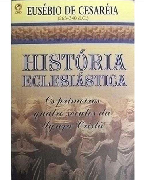 História Eclesiástica | Eusébio de Cesaréia