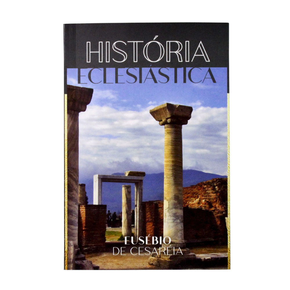História Eclesiástica | Eusébio de Cesaréia | Fonte Editorial
