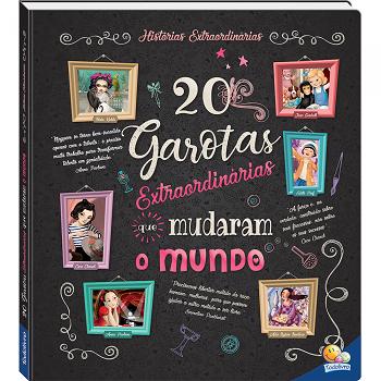 Histórias Extraordinárias | 20 Garotas Extraordinárias Que Mudaram O Mundo | Todo Livro