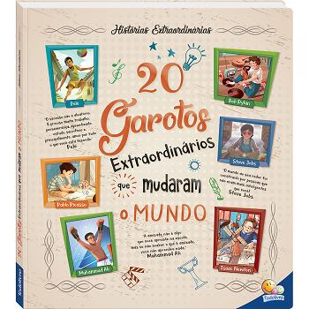 Histórias Extraordinárias | 20 Garotos Extraordinários Que Mudaram O Mundo | Todo Livro