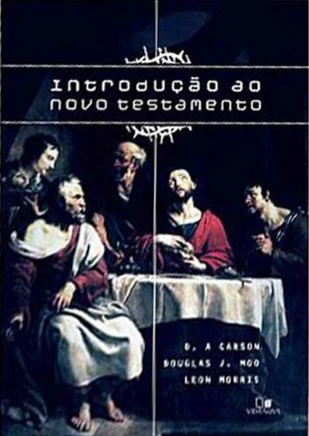 Introdução ao Novo Testamento | D. A. Carson | Douglas J. Moo | Leon Morris