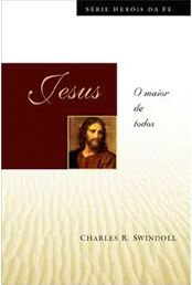 Jesus - Heróis da Fé | Charles R. Swindoll