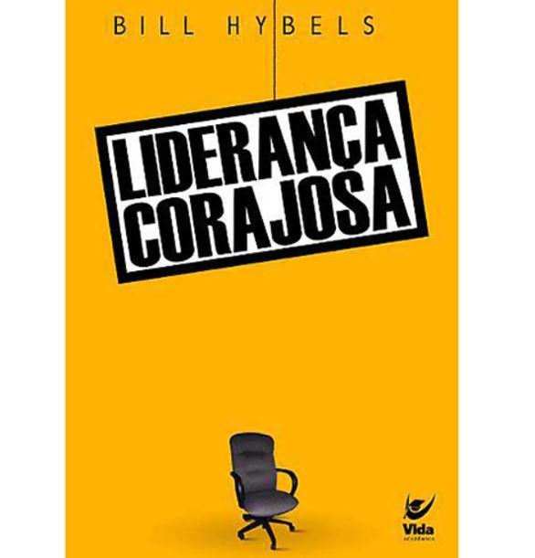 Liderança Corajosa | Bill Hybels