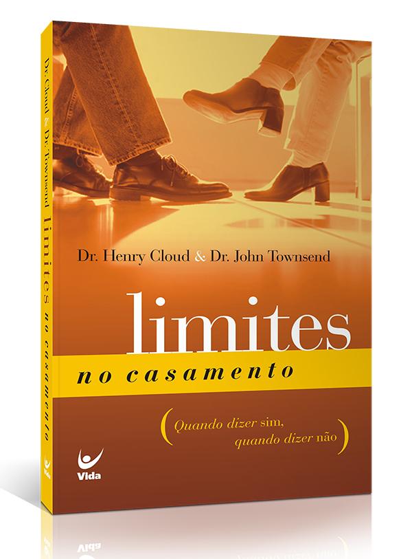 Limites no Casamento | Quando Dizer Sim, Quando Dizer Não | Dr. Henry Cloud | Dr. John Townsend