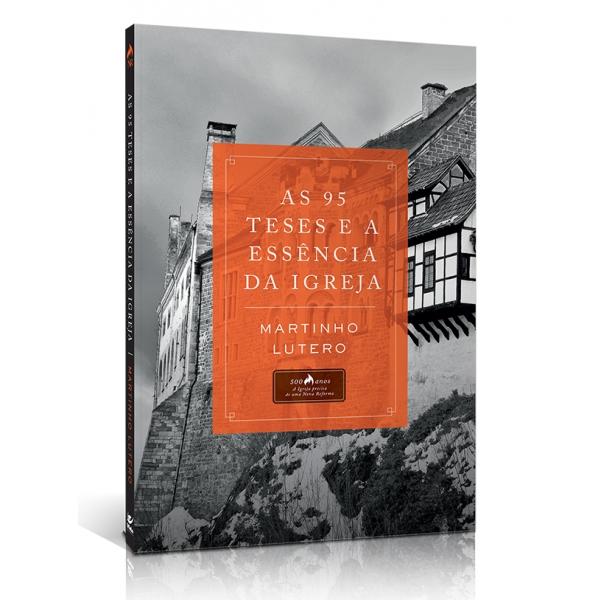Livro As 95 Teses e a Essência da Igreja | Martinho Lutero