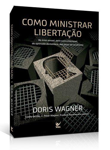 Como Ministrar Libertação | Doris Wagner