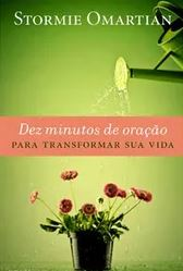 Livro Dez Minutos de Oração para Transformar sua Vida
